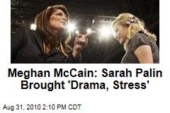 Meghan McCain: Sarah Palin Brought 'Drama, Stress'