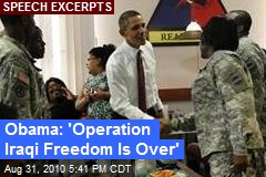 Obama: 'Operation Iraqi Freedom Is Over'