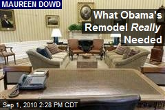 What Obama's Remodel Really Needed