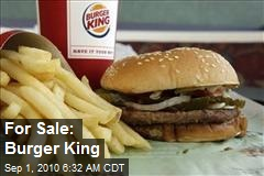 Burger King Wants a Buyer