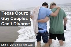 Texas Court: Gay Couples Can't Divorce