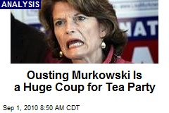 Ousting Murkowski Is a Huge Coup for Tea Party