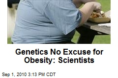 Genetics No Excuse for Obesity: Scientists