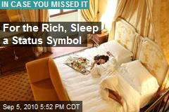 For the Rich, Sleep a Status Symbol