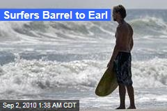 Surfers Barrel to Earl
