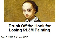 Drunk Off the Hook for Losing $1.3M Painting