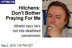 Hitchens: Don't Bother Praying For Me