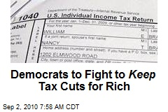 Democrats to Fight to Keep Tax Cuts for Rich
