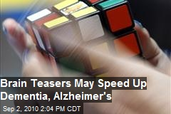 Brain Teasers May Speed Up Dementia / Alzheimer's