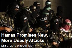 Hamas Promises New, More Deadly Attacks