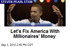 Let's Fix America With Millionaires' Money
