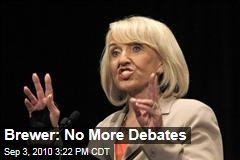 Brewer: No More Debates