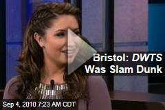Bristol: DWTS Was Slam Dunk
