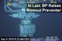 At Last: BP Raises Blowout Preventer