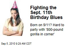 Fighting the Sept. 11th Birthday Blues