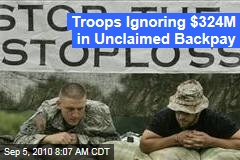 Troops Ignoring $324M in Unclaimed Backpay