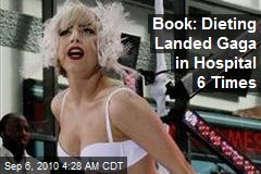 Book: Dieting Landed Gaga in Hospital 6 Times