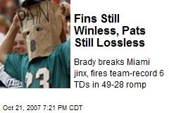 Fins Still Winless, Pats Still Lossless