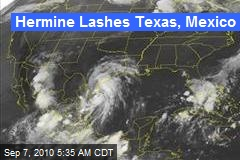 Hermine Lashes Texas, Mexico