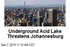 Underground Acid Lake Threatens Johannesburg