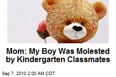 Mom: My Boy Was Molested by Kindergarten Classmates
