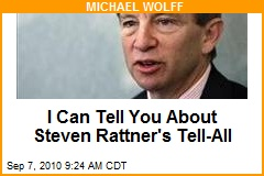 I Can Tell You About Steven Rattner's Tell-All