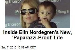 Inside Elin Nordegren's New, 'Paparazzi-Proof' Life