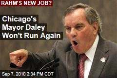 Chicago's Mayor Daley Won't Run Again